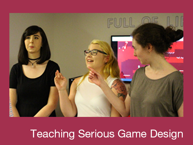 Teaching Serious Game Design